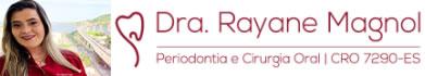 Dra. Rayane Magnol - Cirurgiã Dentista em Vitória - ES.